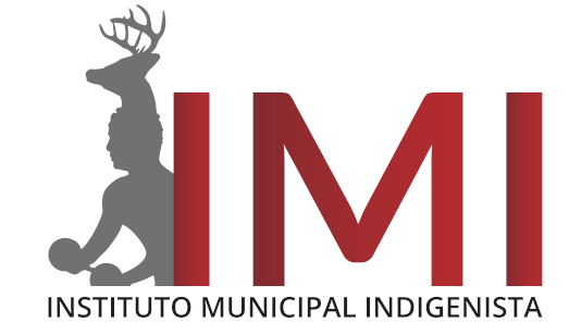 INSTITUTO MUNICIPAL INDIGENISTA (IMI)